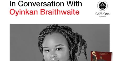In Conversation With Oyinkan Braithwaite