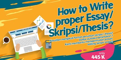 How to Write proper Essay/ Skripsi/ Thesis?