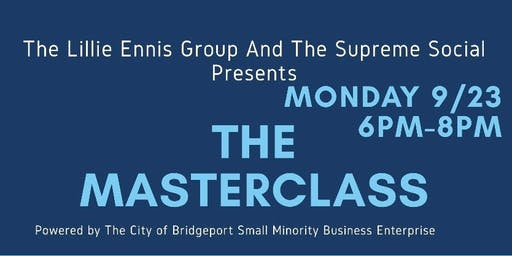 The LILLIE Ennis Group presents -The MasterClass