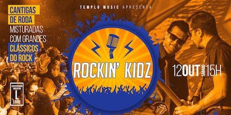 DESCONTO DIA DAS CRIANÇAS! Rockin' Kidz - Um show para toda familia ingressos