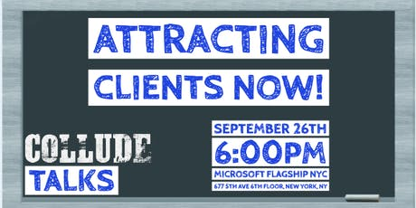 Collude Talks - Attracting Clients NOW! tickets