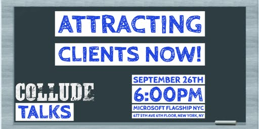 Collude Talks - Attracting Clients NOW!