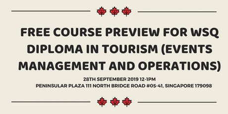 Free Course Preview WSQ Diploma in Tourism(Events Management and Operation) tickets