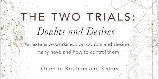 The Two Trials : Doubts and Desires