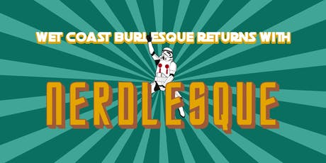 Wet Coast Burlesque Presents: Nerdlesque! tickets