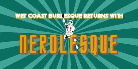 Wet Coast Burlesque Presents: Nerdlesque! tickets