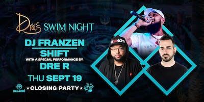 Drais Nightswim w/DJ FRANZEN | DRE R | SHIFT