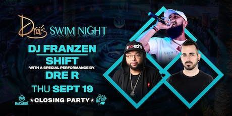 Drais Nightswim w/DJ FRANZEN | DRE R | SHIFT tickets