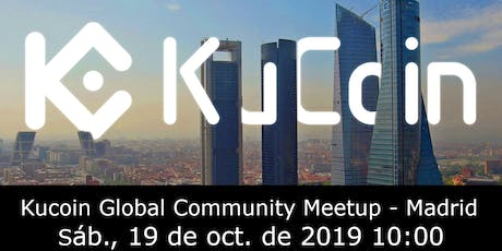 Kucoin Global Community Meetup - Madrid tickets