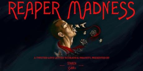 Reaper Madness: A Starch & Glitter Concert tickets