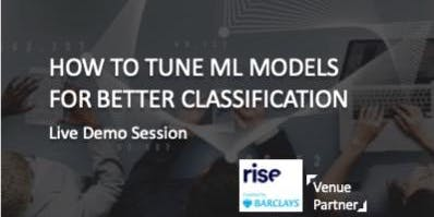 Free Meetup - HOW TO OPTIMISE MACHINE LEARNING FOR BETTER CLASSIFICATION