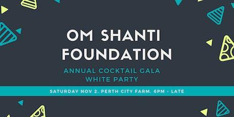 Om Shanti Foundation Cocktail Gala tickets