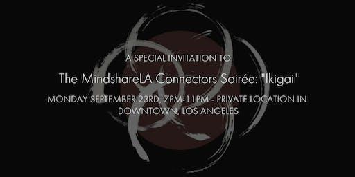 "MindshareLA Presents The Connectors Soirée: ""Ikigai"" - Second Night!"