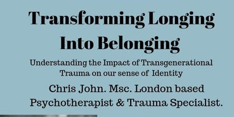 Transforming Longing into Belonging. Trauma Workshop with Chris John. Msc tickets