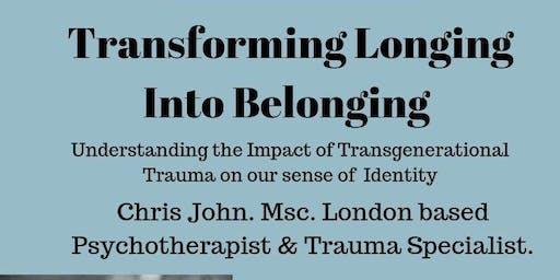 Transforming Longing into Belonging. Trauma Workshop with Chris John. Msc