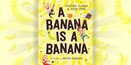 A banana is a banana – sing-a-long with Justine Clarke & Josh Pyke tickets