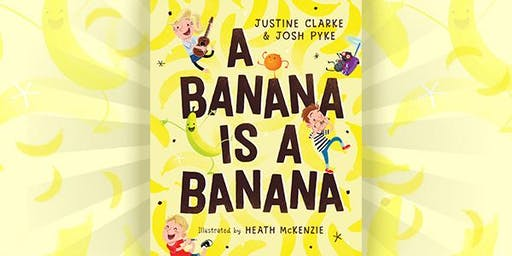 A banana is a banana – sing-a-long with Justine Clarke & Josh Pyke