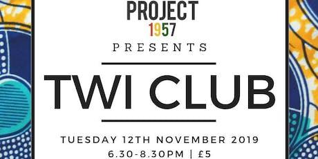 PROJECT 1957: TWI CLUB tickets