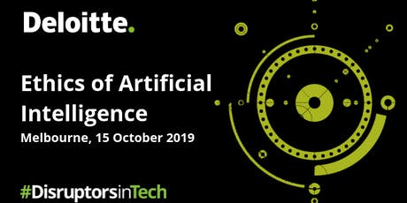 Ethics of Artificial Intelligence | #DisruptorsInTech Melbourne tickets