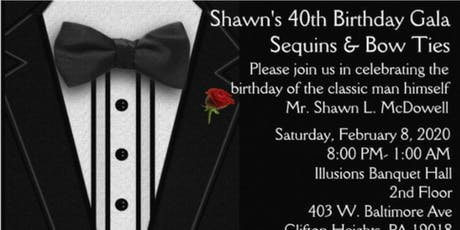Shawn's 40th Birthday Gala Sequins & Bow Ties tickets
