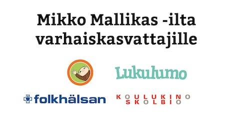 Mikko Mallikas -ilta varhaiskasvattajille tickets