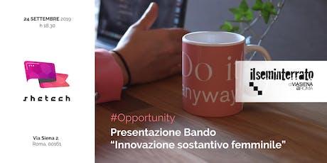 """Presentazione bando """"Innovazione Sostantivo Femminile"""" biglietti"""