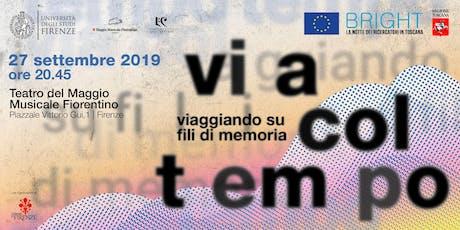 Via col Tempo – Viaggiando su fili di memoria biglietti