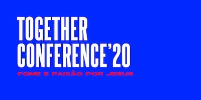 TOGETHER CONFERENCE - Fome e Paixão Por Jesus