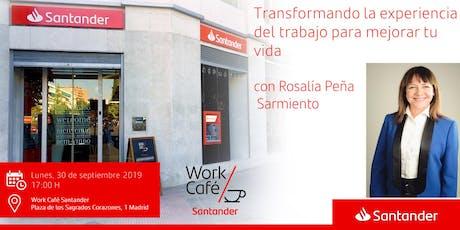 Transformando la experiencia del trabajo  con Rosalía Peña Sermiento entradas