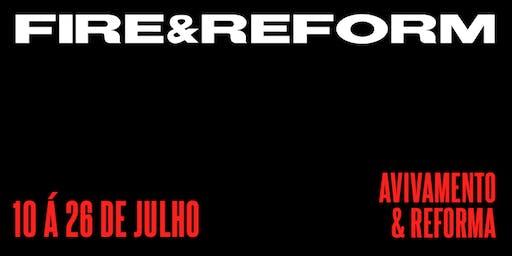 FIRE & REFORM -  Avivamento e Reforma
