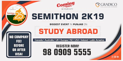 Semithon 2k19 - Punjab Biggest Event on Study Abroad- 25 Citites in 30 Days