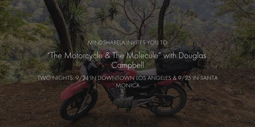 "MindshareLA Presents ""The Motorcycle & The Molecule"" …and Other Tales"