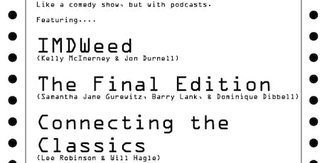 Podcast Party Ep. 13: IMDWeed, The Final Edition, Connecting The Classics tickets