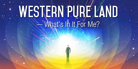 Western Pure Land : What's In It For Me ? tickets