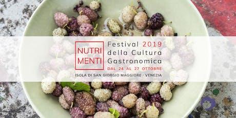CHIUSURA NutriMenti | Festival della Cultura Gastronomica biglietti