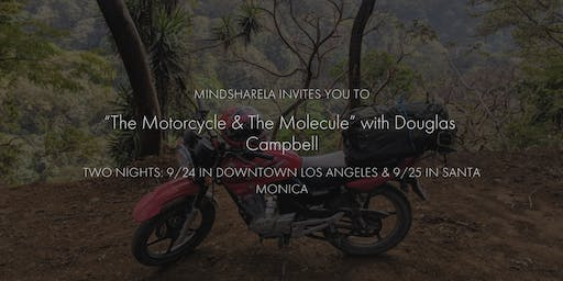 """MindshareLA Presents """"The Motorcycle & The Molecule"""" …and Other Tales - Second Night!"""