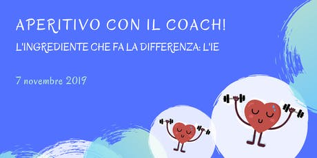 Aperitivo con il coach! - L'ingrediente che fa la differenza: L'IE biglietti