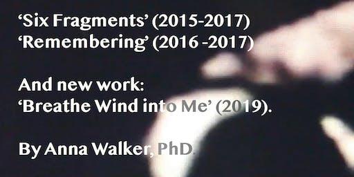 Screening, artist and researcher Anna Walker.