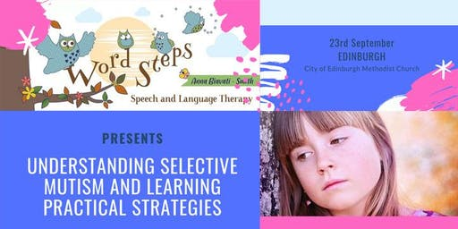 EDINBURGH Understanding Selective Mutism and Learning Practical Strategies