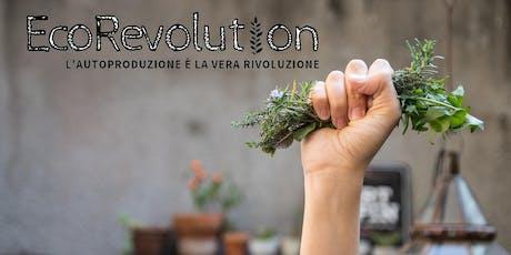 EcoRevolution: l'autoproduzione è la vera rivoluzione tickets