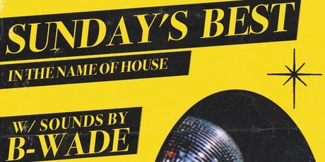Sunday's Best (In The Name Of House) tickets