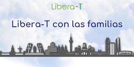 Presentación Gratuita Libera-T con las Familias entradas