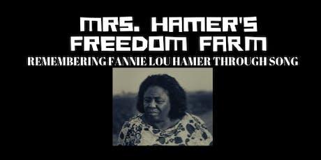 Mrs. Hamer's Freedom Farm tickets
