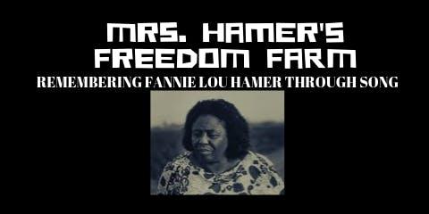 Mrs. Hamer's Freedom Farm