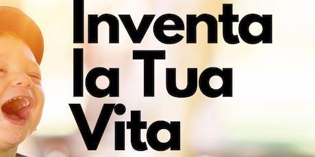 Inventa La Tua Vita  biglietti