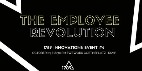 The Employee Revolution - The Wait Is Over! tickets