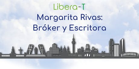 Libera- T recibe a Margarita Rivas: Bróker y Escritora entradas