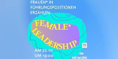 Female* Leadership - Frauen* in Führungspositionen erzählen