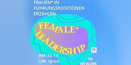 Female* Leadership - Frauen* in Führungspositionen erzählen Tickets