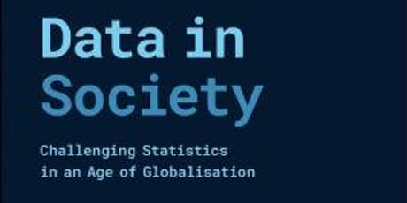 Data in Society: Challenging Statistics in an Age of Globalisation Book Launch tickets